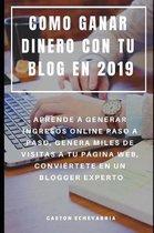 Como Ganar Dinero Con Tu Blog En 2019