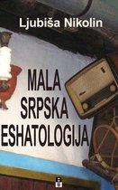 MALA SRPSKA ESHATOLOGIJA