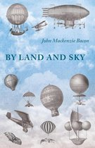 By Land and Sky