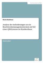 Analyse der Anforderungen an ein Beschwerdemanagementsystem als Teil eines QM-Systems im Krankenhaus