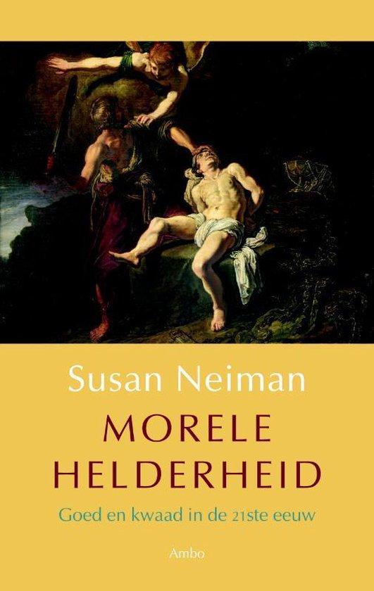 Morele Helderheid - Susan Neiman |