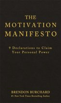 The Motivation Manifesto : 9 Declarations to Claim Your Personal Power