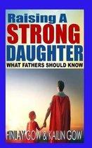 Raising A Strong Daughter