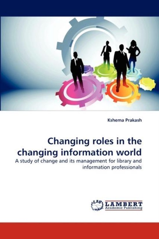 Changing Roles in the Changing Information World