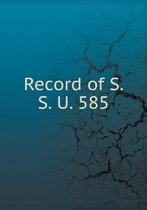 Record of S. S. U. 585