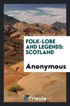 Folk-Lore and Legends, Scotland.
