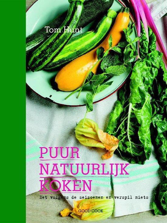 Boek cover Puur natuurlijk koken van Tom Hunt (Hardcover)