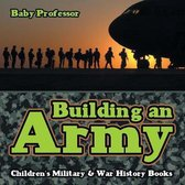 Building an Army - Children's Military & War History Books