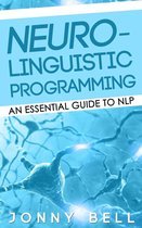 Neuro-Linguistic Programming: An Essential Guide to NLP