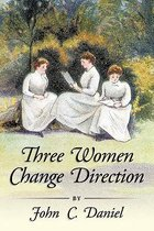 Three Women Change Direction