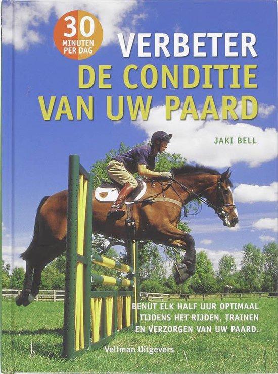 Verbeter de conditie van uw paard - J. Bell |