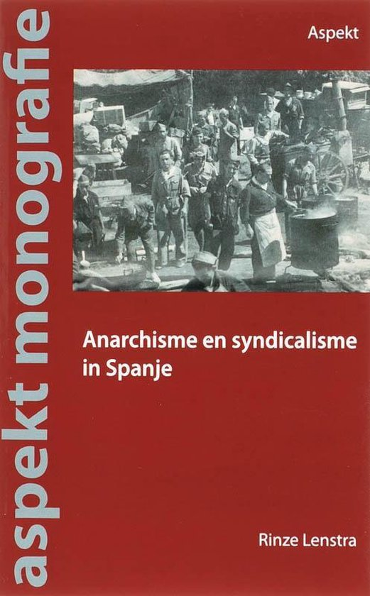Aspekt monografie - Anarchisme en syndicalisme in Spanje - R. Lenstra  