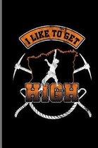 I like to get High