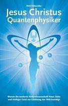 Jesus Christus Quantenphysiker