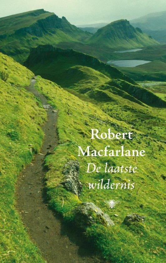 De laatste wildernis - Robert Macfarlane |