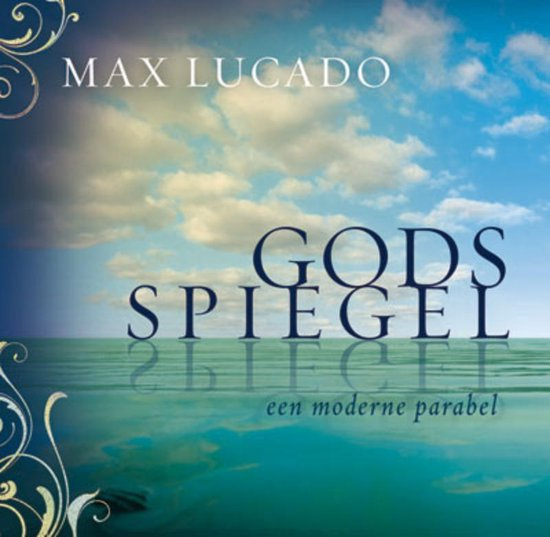 Gods spiegel - Max Lucado  