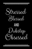Stressed Blessed Dubstep Obsessed