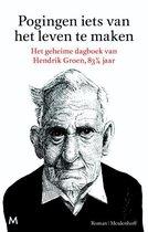 Boek cover Pogingen iets van het leven te maken van Hendrik Groen (Paperback)