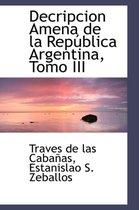 Decripcion Amena de La Rep Blica Argentina, Tomo III