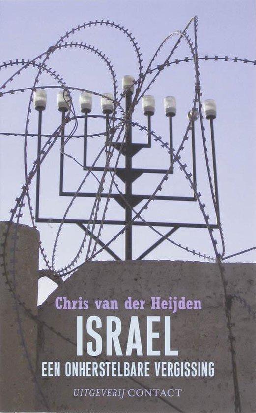 Israel, een onherstelbare vergissing - Chris van der Heijden |