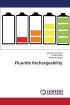 Fluoride Rechargeability