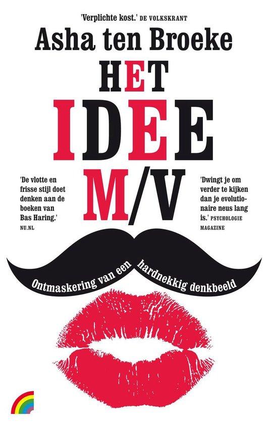 Boek cover Het idee M/V Ontmaskering van een hardnekkig denkbeeld van Asha ten Broeke (Paperback)
