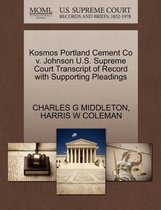 Kosmos Portland Cement Co V. Johnson U.S. Supreme Court Transcript of Record with Supporting Pleadings