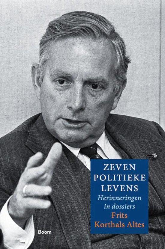 Zeven politieke levens - Frits Korthals Altes |