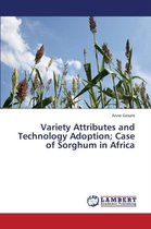 Variety Attributes and Technology Adoption; Case of Sorghum in Africa