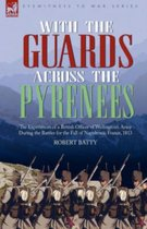 With the Guards Across the Pyrenees
