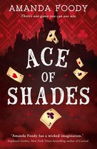 Ace Of Shades (The Shadow Game series, Book 1)
