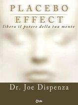 Placebo Effect. Libera il potere della tua mente