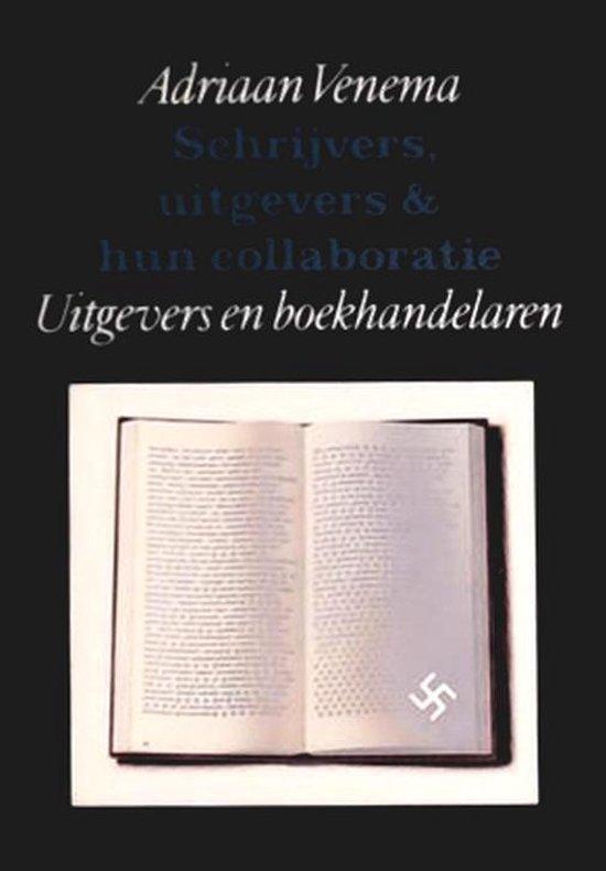Schrijvers, uitgevers & hun collaboratie, deel 4: Uitgevers en boekhandelaren - Adriaan Venema  
