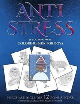Coloring Book for Boys (Anti Stress): This book has 36 coloring sheets that can be used to color in, frame, and/or meditate over