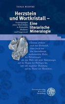 Herzstein Und Wortkristall - Eine Literarische Mineralogie