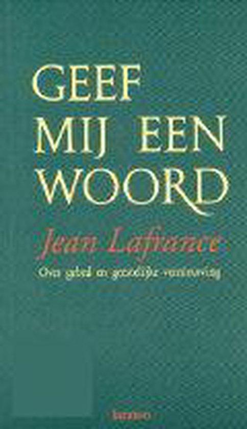 Geef Mij Een Woord - Jean Lafrance |