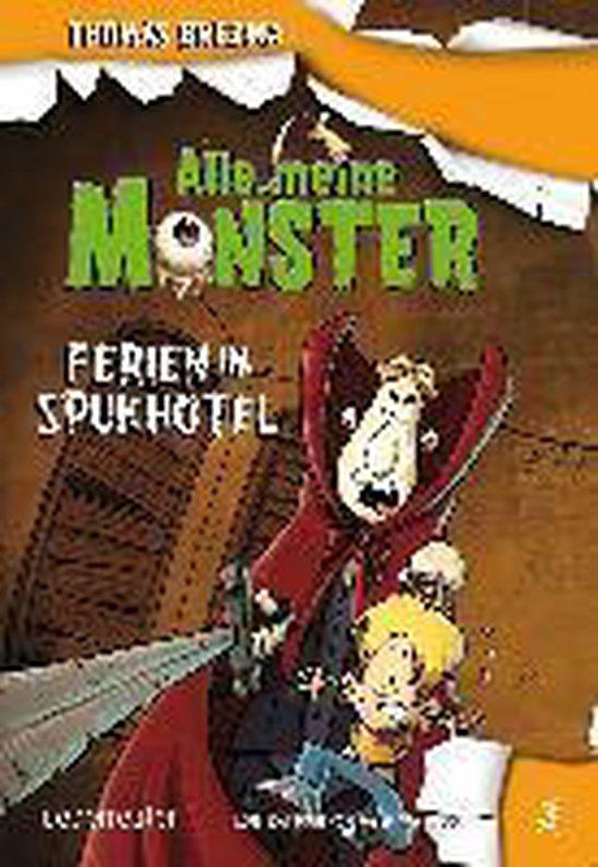 Alle meine Monster. Ferien im Spukhotel
