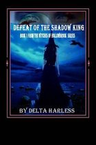The Defeat of the Shadow King