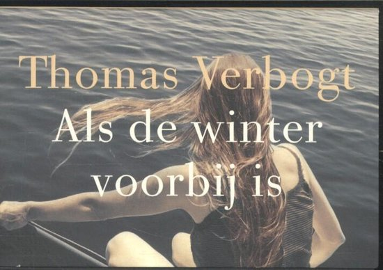 Als de winter voorbij is - dwarsligger (compact formaat) - Thomas Verbogt |