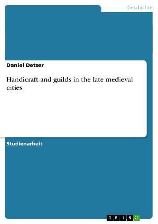 Handicraft and guilds in the late medieval cities