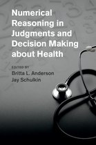 Numerical Reasoning in Judgments and Decision Making about Health