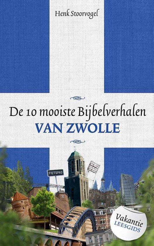 De 10 Mooiste Bijbelverhalen Van Zwolle - Henk Stoorvogel |