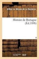 Histoire de Bretagne. Tome 4