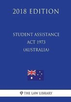 Student Assistance ACT 1973 (Australia) (2018 Edition)