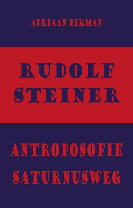 Rudolf Steiner - antroposofie - Saturnusweg - Adriaan Bekman pdf epub