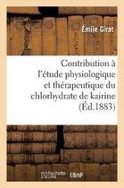 Contribution a l'etude physiologique et therapeutique du chlorhydrate de kairine