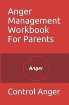 Anger Management Workbook for Parents