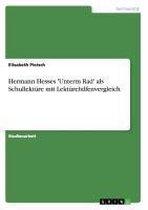 Hermann Hesses 'Unterm Rad' ALS Schullekture Mit Lekturehilfenvergleich
