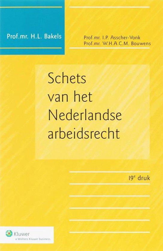 Schets van het Nederlands arbeidsrecht - H.L. Bakels  