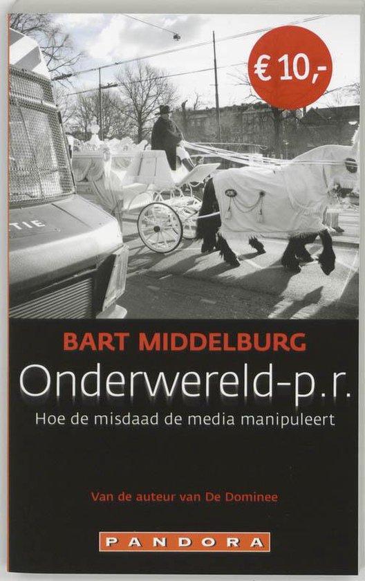 Onderwereld-P.R. - Bart Middelburg |